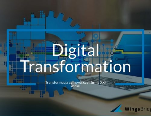 Digital Transformation – Transformacja cyfrowa, czyli firma XXI wieku