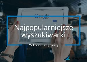 Jakie są najpopularniejsze wyszukiwarki internetowe - lista