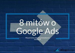 8 mitów o Google Ads (AdWords) - wyjaśniamy