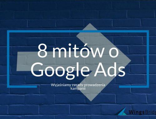 8 mitów o Google Ads (AdWords) – wyjaśniamy