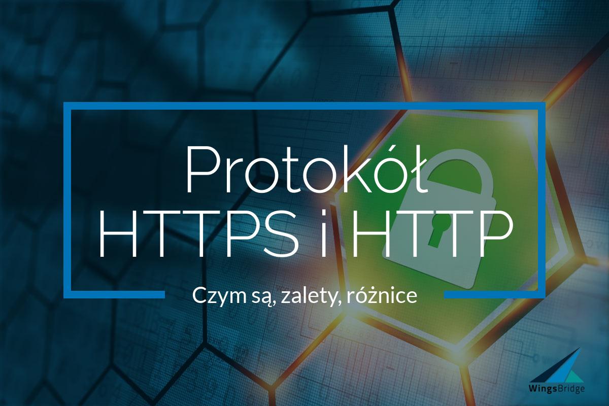 Protokół https i http czym są, zalety i różnice