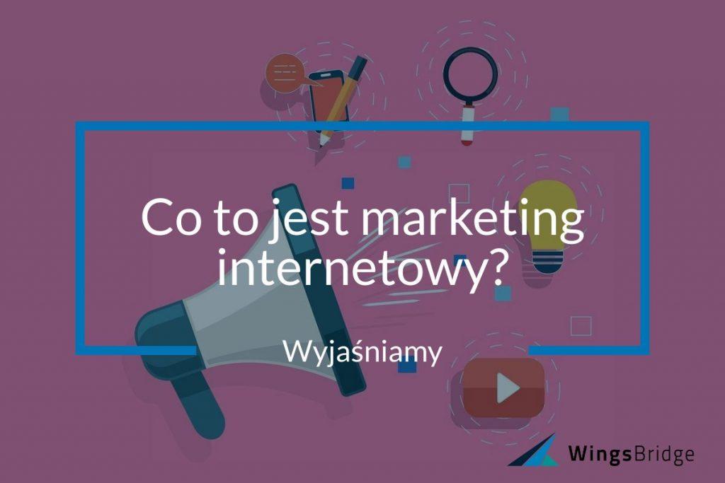 co to jest marketing internetowy reklama w internecie wingsbridge