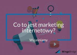 Co to jest marketing internetowy (digital marketing)