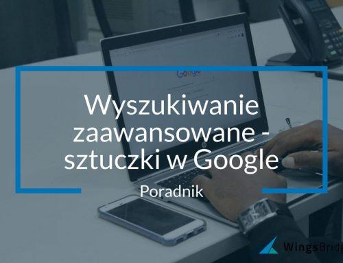 Wyszukiwanie zaawansowane – sztuczki w Google