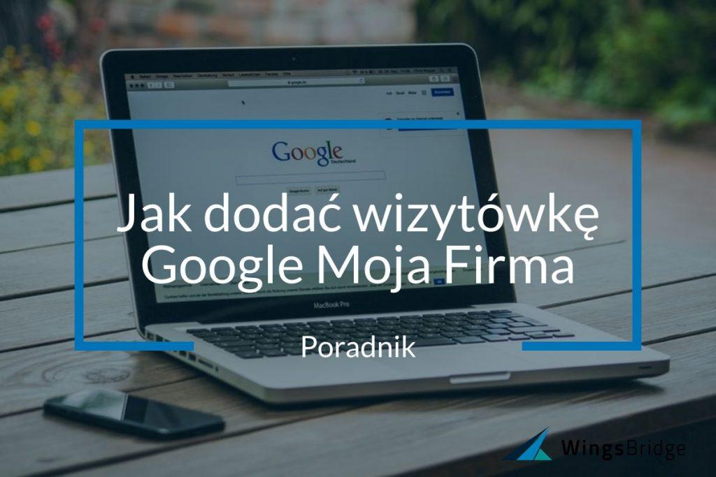 Jak dodać wizytowkę Google Moja Firma