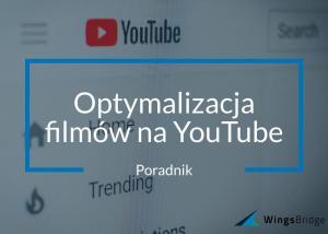 Optymalizacja filmów na YouTube – Jak pozycjonować filmiki na YT