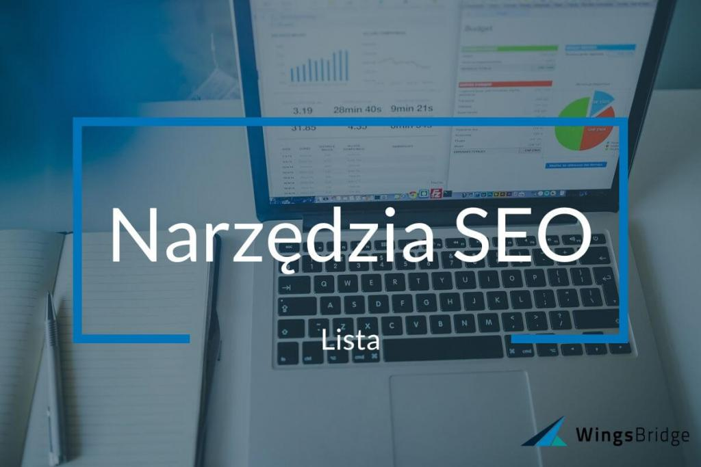 Narzędzia SEO - skuteczne narzędzia marketingu cyfrowego