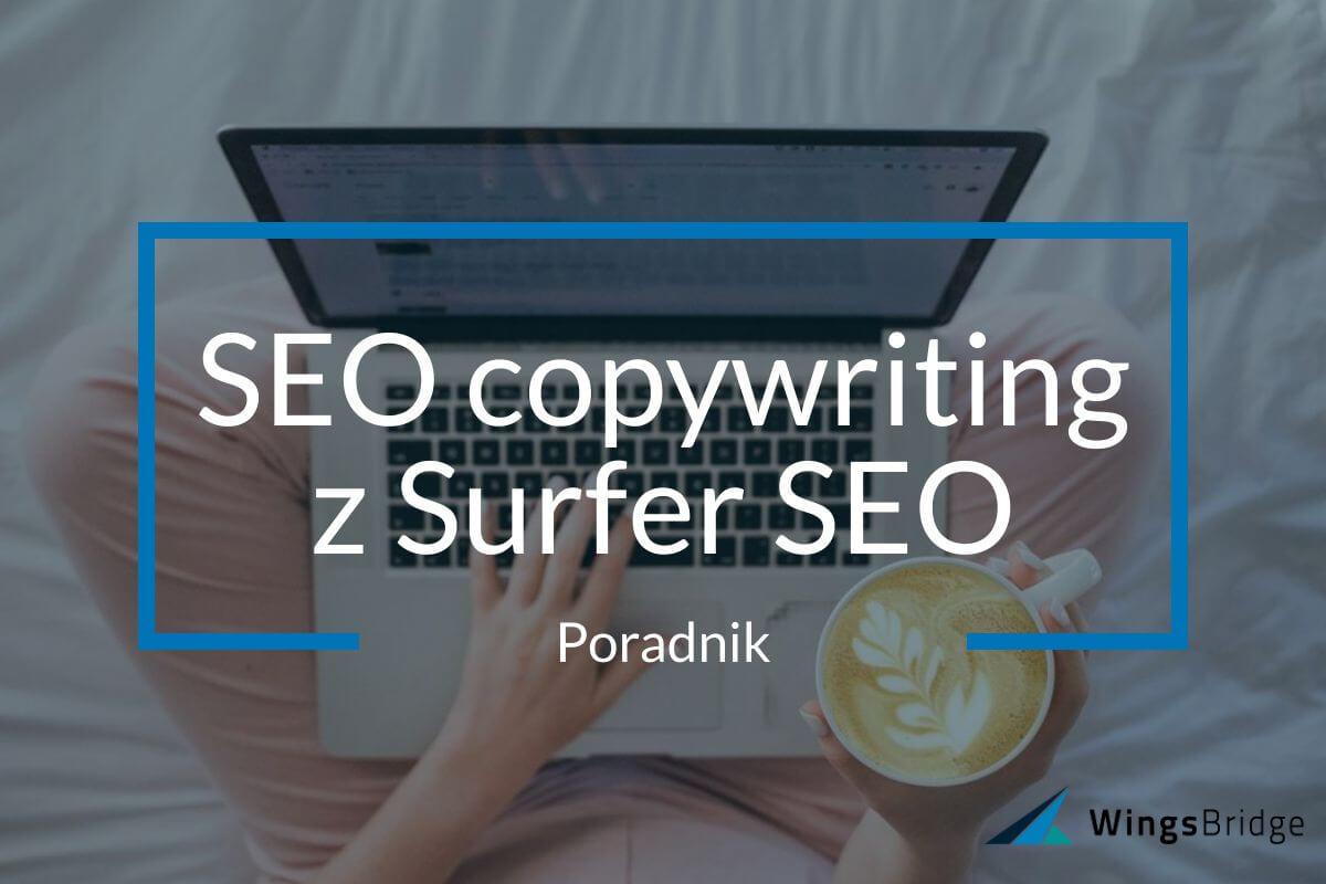 SEO copywriting poradnik jak pisać tekst z Surfer SEO